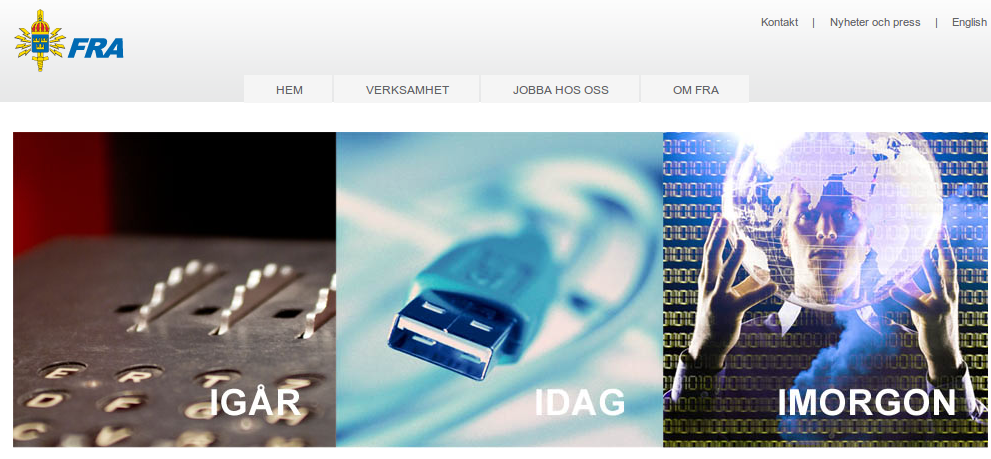 "Website of the Swedish NSA equivalent, the FRA. The image captions say ""Yesterday, Today, Tomorrow""."