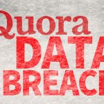 Quora Data Breach Affects 100 Million Users