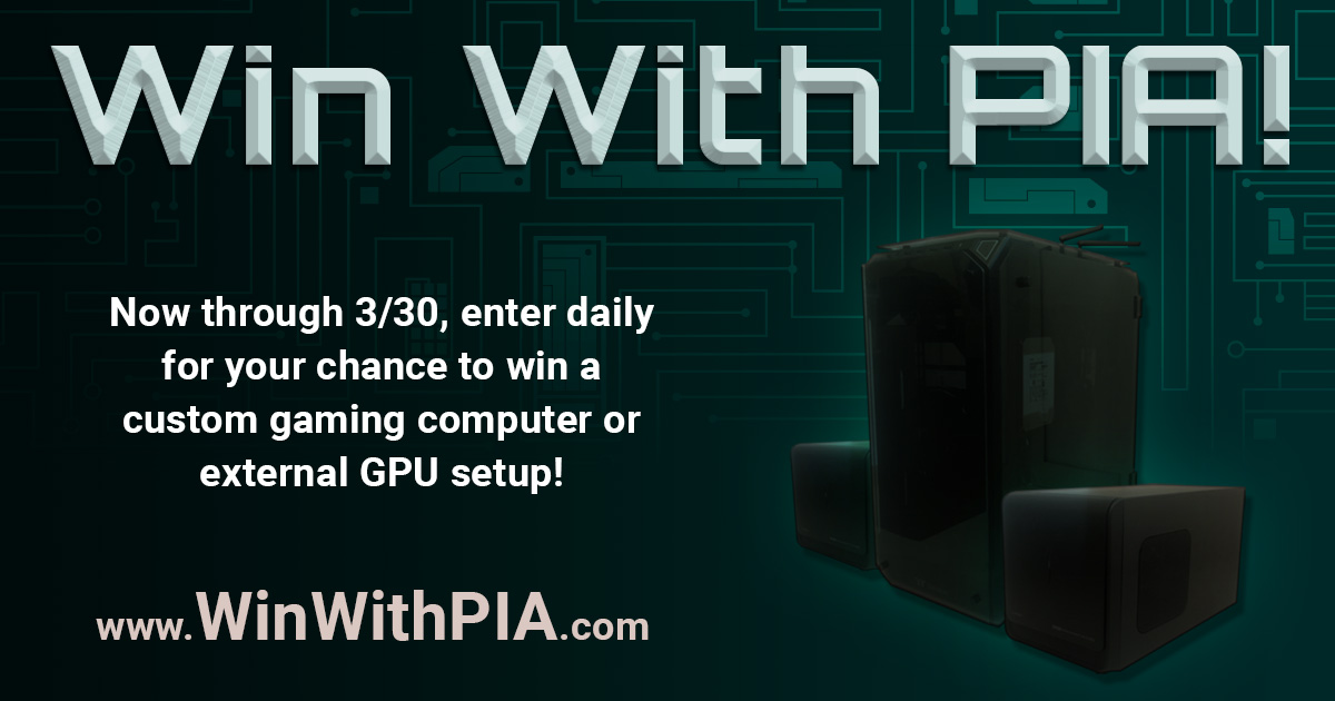 #WinWithPIA: Private Internet Access is giving away a custom gaming computer at winwithpia.com