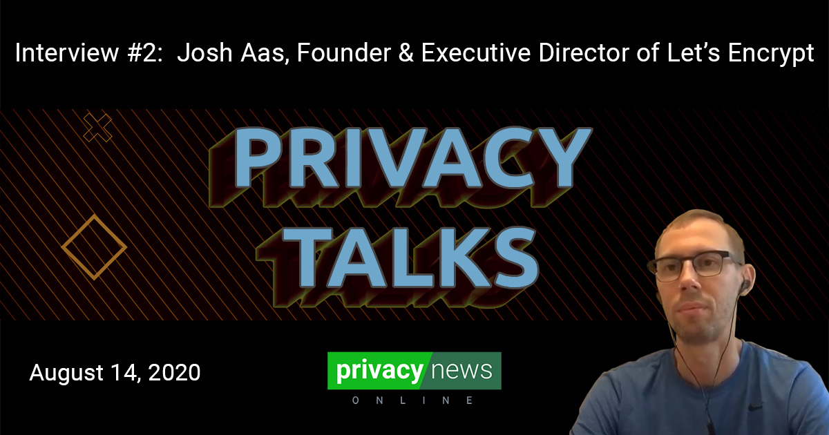 Privacy Talks | Interview with Josh Aas from Let's Encrypt