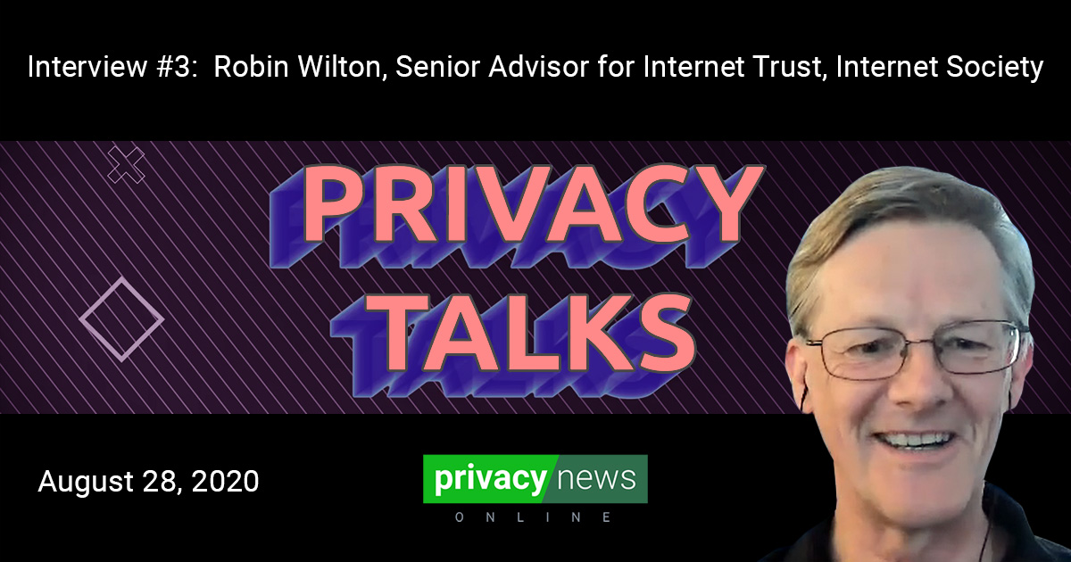 Privacy Talks | Interview with Robin Wilton from Internet Society