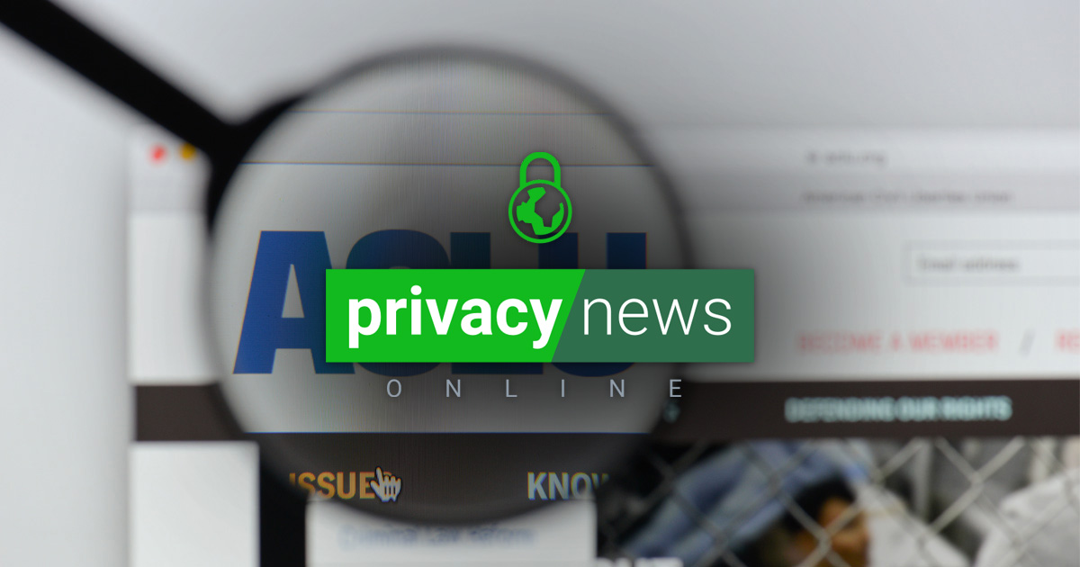 Privacy News Online Weekly Review: April 9, 2021
