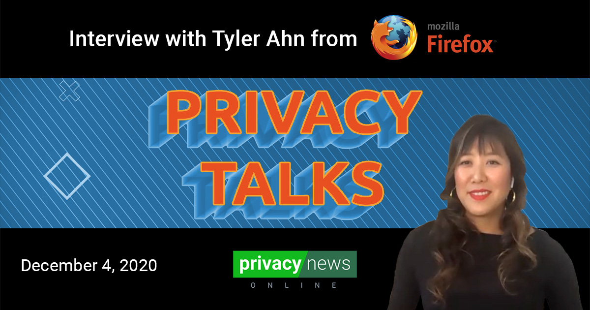 Privacy Talks | Interview with Tyler Ahn from Mozilla Firefox
